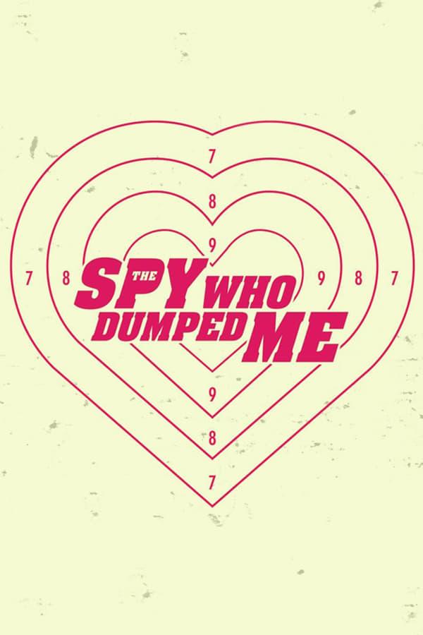 دانلود فیلم جاسوسی که از من روی برگرداند The Spy Who Dumped Me 2018