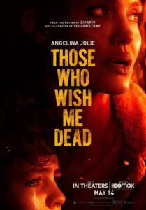 دانلود فیلم کسانی که آرزوی مرگ مرا میکنند Those Who Wish Me Dead 2021