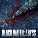 دانلود فیلم دریاچه سیاه : پرتگاه Black Water Abyss 2020